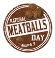 national meatballs day grunge rubber stamp vector image vector image