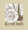 sea you soon hand drawn seashell vector image