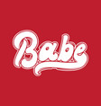 babe handwritten lettering template for card vector image vector image