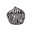happy birthday darling lettering banner vector image