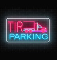 neon glowing tir parking sign on a brick wall vector image vector image