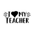 best teacher ever hand lettering design poster vector image vector image