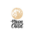 moon child hand letteringdrawn vector image
