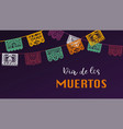 banner for dia de los muertos colorful papel vector image vector image