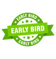 early bird ribbon early bird round green sign vector image vector image
