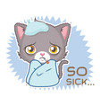 funny sticker with cute gray cat - feeling ill vector image vector image