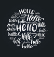 set of handwritten phrase hello calligraphy vector image