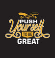 skater quotes and slogan good for t-shirt push vector image vector image