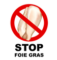 Stop Foie Gras sign vector image vector image