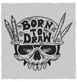 born to draw poster vector image vector image