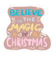 believe in the magic of christmas hand-drawn note vector image vector image