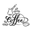 lettering coffee on white vector image