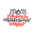 happy thanksgiving calligraphy text pumpkin vector image vector image