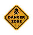 danger zone grungy emblem sign vector image