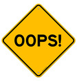 Oops Road Sign vector image vector image