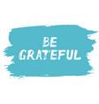 be grateful - lettering card affirmation