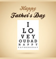 happy fathers day eye test chart vector image vector image