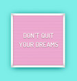 motivation quote on square pink letterboard vector image vector image