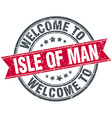 welcome to Isle Of Man red round vintage stamp vector image vector image
