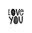love you romantic hand drawn lettering text with vector image