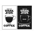Dark side of coffee print Chalkboard vintage vector image