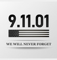 11 september patriot day we will never forget vector image vector image