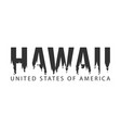 hawaii usa united states of america text or vector image vector image