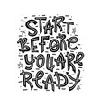 start before you are ready vector image vector image