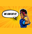 we can do it black woman girl power pop art vector image