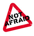 not afraid rubber stamp vector image vector image
