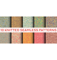Set of 10 knitted seamless patterns vector image vector image