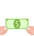 hands holding green dollar money banknotes vector image vector image