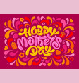 happy mothers day greeting card with calligraphy vector image vector image