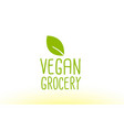 vegan grocery green leaf text concept logo icon vector image vector image