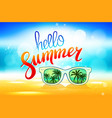 hello summer poster with sunglasses palm vector image vector image