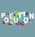 pollution recycling ecology concept people vector image