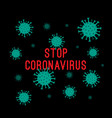 stop coronavirus abstract covid-19 novel vector image