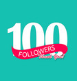 100 followers thank you background for social vector image