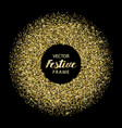 luxury golden glitter round and festive frame vector image