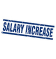 Square grunge blue salary increase stamp vector image