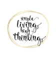 Simple living high thinking inscription Greeting vector image vector image