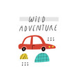 wild adventure lettering quote hand drawn motor vector image