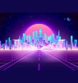 highway to cyberpunk futuristic town neon retro vector image