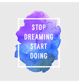 Motivation poster Stop dreaming vector image vector image