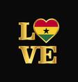 love typography ghana flag design gold lettering vector image vector image