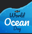 world ocean day text background greeting card or vector image vector image