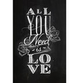 poster all you need is love chalk vector image vector image