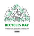 recycles day concept background outline style vector image