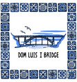 portugal landmarks set dom luis i bridge porto vector image