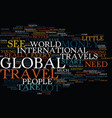 global travel text background word cloud concept vector image vector image